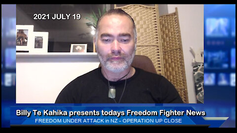 2021 JUL 19 Billy Te Kahika presents todays Freedom Fighter News Live