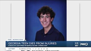 The Georgia teen that was struck by lightning on Marco Island has died