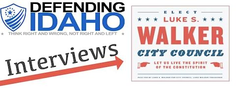 Interview With Luke S. Walker For Rexburg City Council