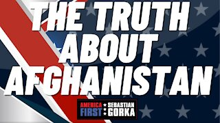 The truth about Afghanistan. Sebastian Gorka on AMERICA First