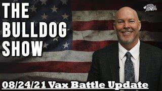 Vax Battle Update August 24th, 2021