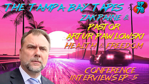 The Tampa Bay Tapes Ep. 5 - Zak Paine & Pastor Artur Pawlowski