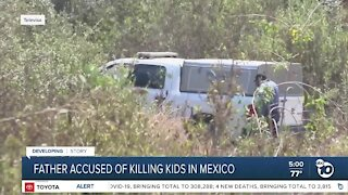 Father accused of killing kids in Mexico