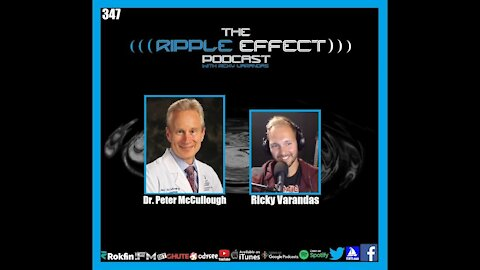 The Ripple Effect Podcast #347 (Dr. Peter McCullough | Suppressed Treatments, Science & Statistics)