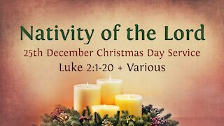 Nativity of the Lord - Christmas Day Service 25th December '20