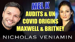 Mel K Discusses Audits, UN, Covid Origins, Maxwell and Britney with Nicholas Veniamin