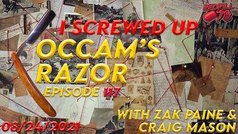 I SCREWED UP - HERE'S HOW - Occam's Razor Ep. 117 with Zak Paine & Craig Mason