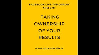 Taking Ownership Of Your Results