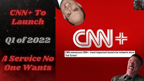 CNN+ : The Digital Streaming Service NOBODY ASKED FOR Is Doomed To Fail, Is That the Point?