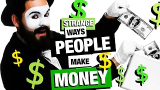 6 crazy ways people make money
