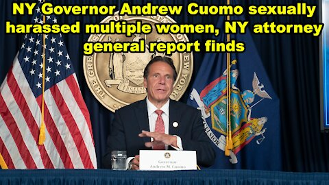 NY Gov. Andrew Cuomo sexually harassed multiple women, New York AG report finds - Just the News Now