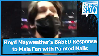 Floyd Mayweather's BASED Response to Male Fan with Painted Nails