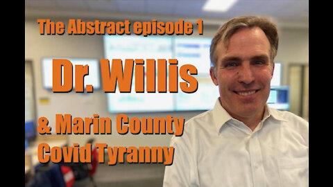 Dr. Willis & Marin County Covid Tyranny