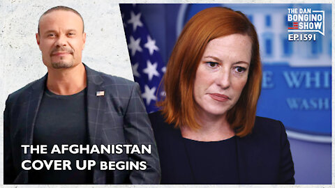 Ep. 1591 The Afghanistan Cover Up Begins - The Dan Bongino Show