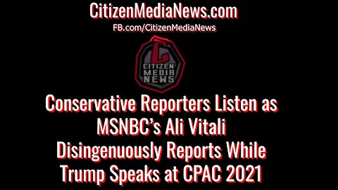 Citizen Media News - MSNBC's Ali Vitali with Accusations of Lying as Trump Speaks at CPAC Texas