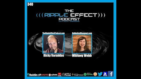 """The Ripple Effect Podcast #340 (Whitney Webb 