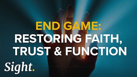THE END GAME - RESTORING FAITH, TRUST & FUNCTION - BITCOINSV IS THE REAL BITCOIN -THE FINAL EPISODE