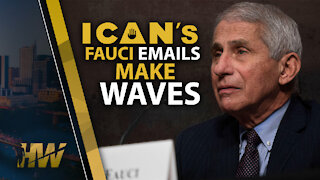 ICAN'S FAUCI EMAILS MAKE WAVES
