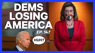 Dems Losing America   Ep. 147