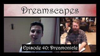 Dreamscapes Episode 40: Dreamonicle