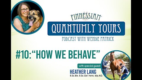 #10 How we behave with Heather Lang - Quantumly Yours (Finnessiam Health's Podcast)