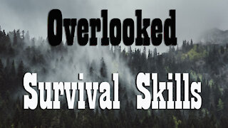 8 Most Overlooked Survival Skills Everyone should Learn