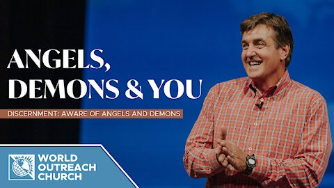 Angels, Demons, and You - Discernment: Aware of Angels and Demons