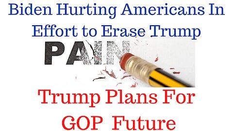 Biden Erases Trump At Our Expense And Trump Starts To Rebuild GOP Future