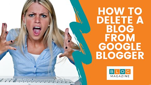 How To Delete A Blog From Google Blogger 2021