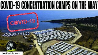 Concentration Camps for people infected with COVID 19