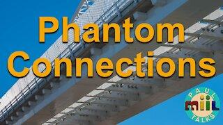 13 Defense Against the Dark Arts: Phantom Connections