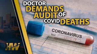 DOCTOR DEMANDS AUDIT OF COVID DEATHS
