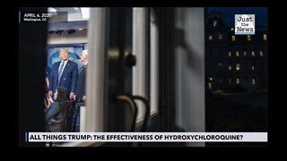 All Things Trump: Hydroxychloroquine effectivness, Covid-19 date models, media bias
