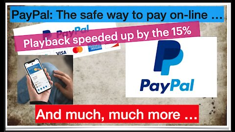 Playback speeded up - Paypal, the safe way to pay on-line and more ... - Better for native English s