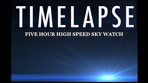 TIME LAPSE SKY WATCH HIGH SPEED