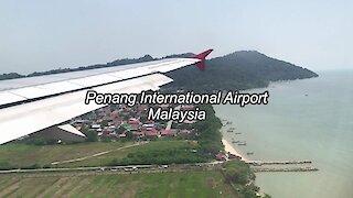 Landing at Penang International Airport in Malaysia