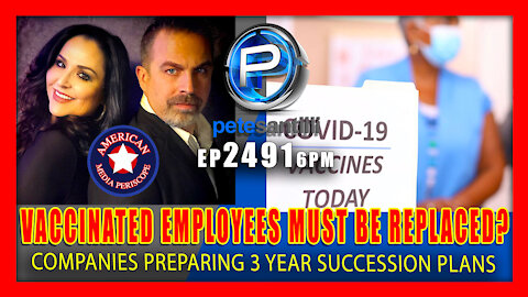 EP 2491 6PM Why Are Major Companies Planning To Replace Vaccinated Employees In 3 Years?