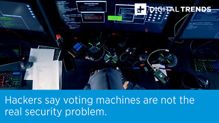 Hackers say voting machines are not the real security problem.