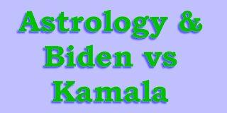 Astrology & Biden vs Kamala and the Presidency
