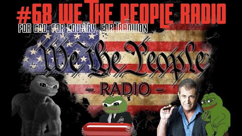 #68 We The People Radio - For God, For Country, For Tradition