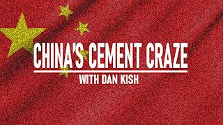China's Cement Craze with Dan Kish