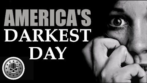 AMERICA'S DARKEST DAY