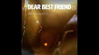 Dear best friend [GMG Originals]