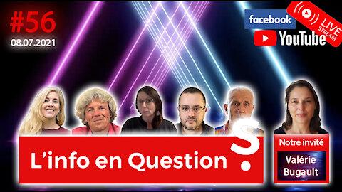 L'info en questions #56 avec Valérie Bugault - 8.07.21
