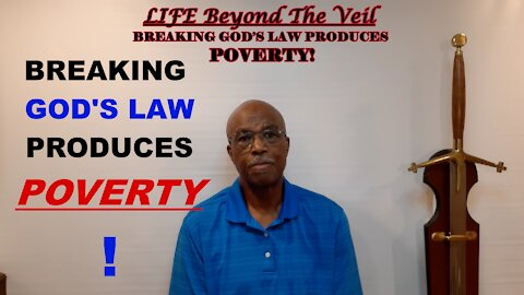 BREAKING GOD'S LAW PRODUCES POVERTY!