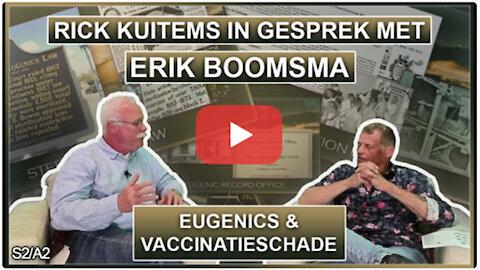 ERIK IN GESPREK MET RICK KUITEMS OVER EUGENICS EN VACCINATIESCHADE
