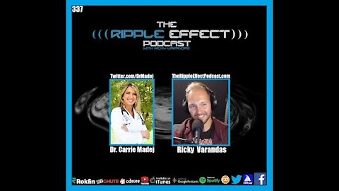 The Ripple Effect Podcast #337 (Dr. Carrie Madej | Fighting For Freedom, Truth & Humanity)