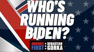 Who's running Biden? Matt Boyle with Sebastian Gorka on AMERICA First