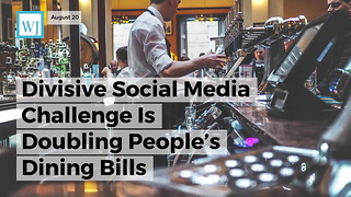 Divisive Social Media Challenge Is Doubling People's Dining Bills