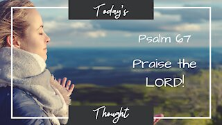 Psalm 67 - Praise the Lord!